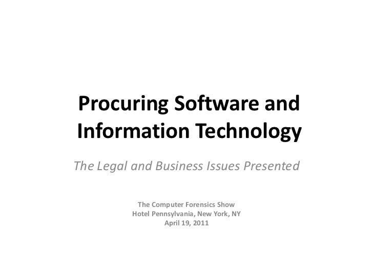 Procuring Software and Information Technology<br />The Legal and Business Issues Presented<br />The Computer Forensics Sh...