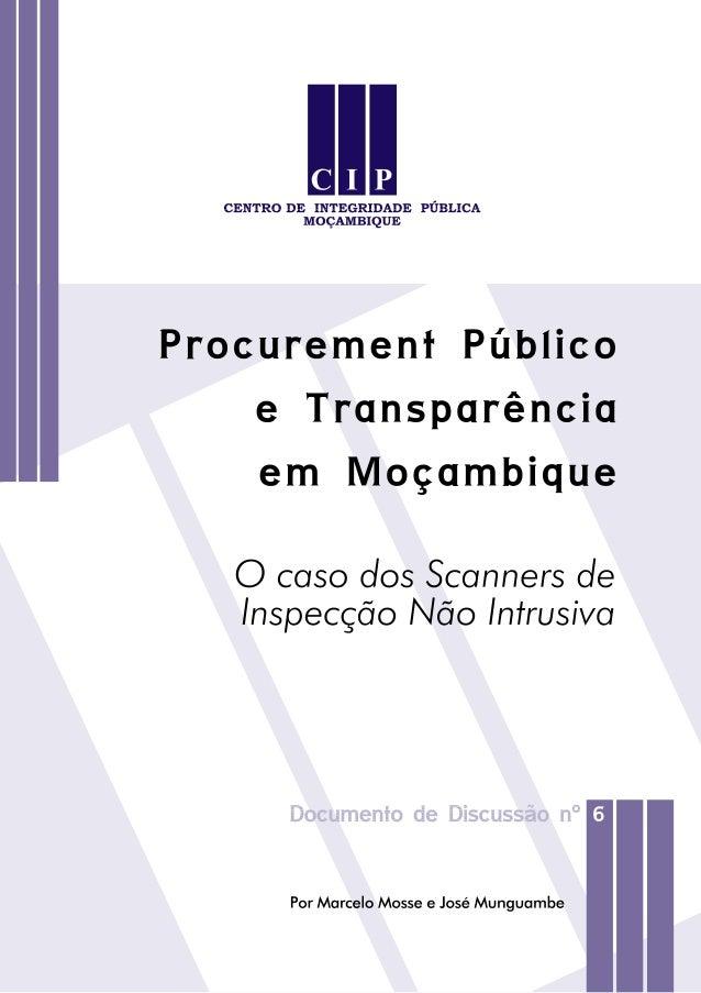 Ficha Técnica:  Título: Procurement Público e Transparência em Moçambique  Autor: Marcelo Mosse e José Munguambe  Edi...