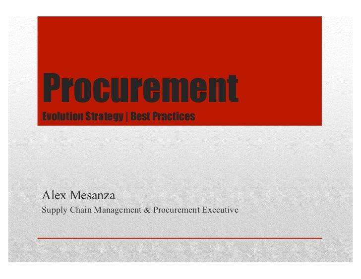ProcurementEvolution Strategy | Best PracticesAlex MesanzaSupply Chain Management & Procurement Executive