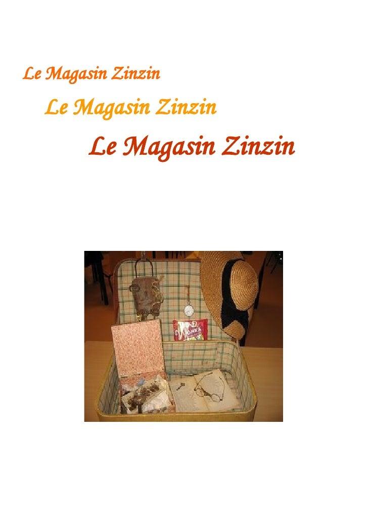 Le Magasin Zinzin   Le Magasin Zinzin         Le Magasin Zinzin