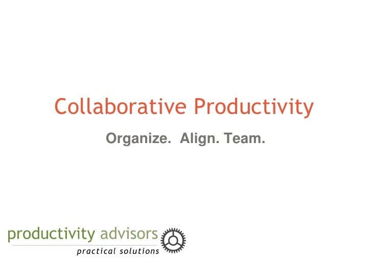 Collaborative Productivity      Organize. Align. Team.