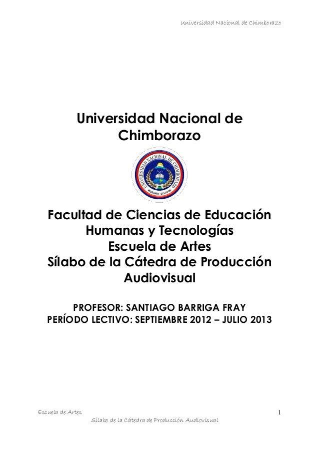 Universidad Nacional de ChimborazoEscuela de ArtesSílabo de la Cátedra de Producción Audiovisual1Universidad Nacional deCh...