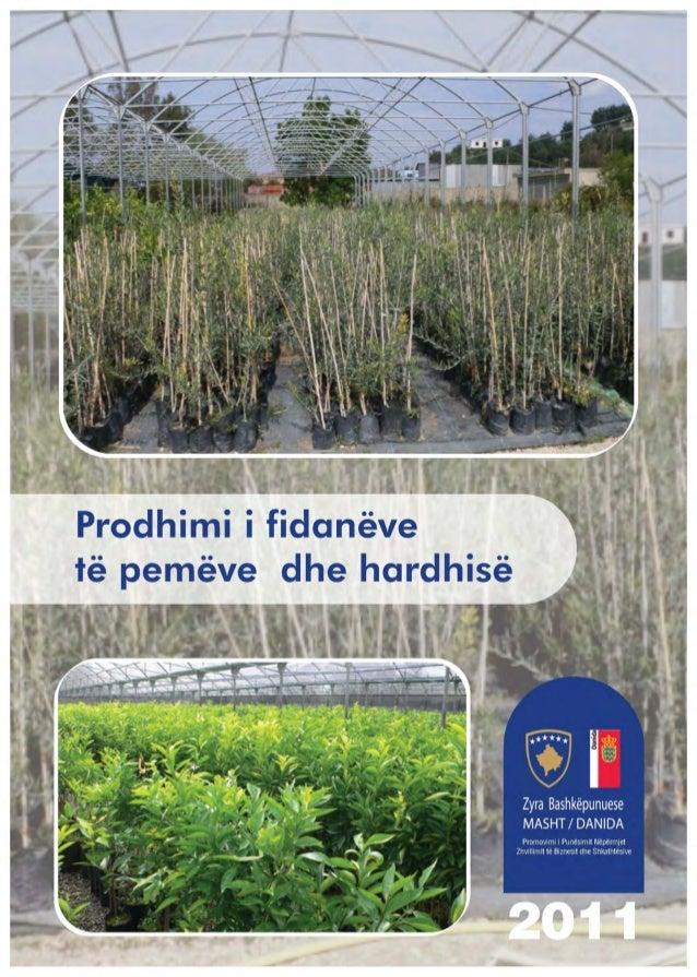 Prodhimi i Fidanëve të Pemëve Frutore dhe Hardhisë                             2PËRMBAJTJAI. KAPITULLI I PARËProdhimi i fi...