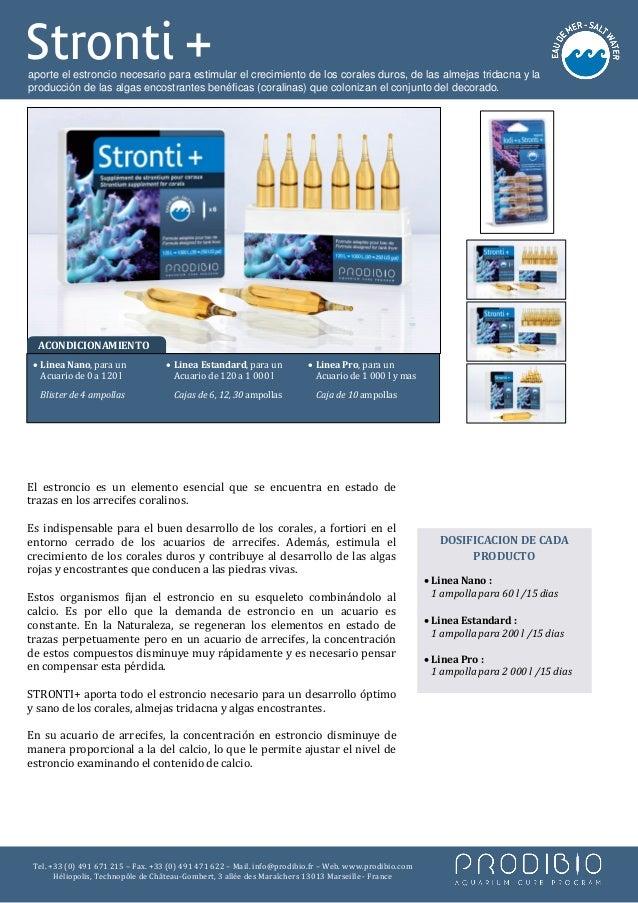 Stronti +aporte el estroncio necesario para estimular el crecimiento de los corales duros, de las almejas tridacna y lapro...