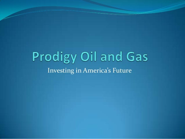 Prodigy Oil and Gas