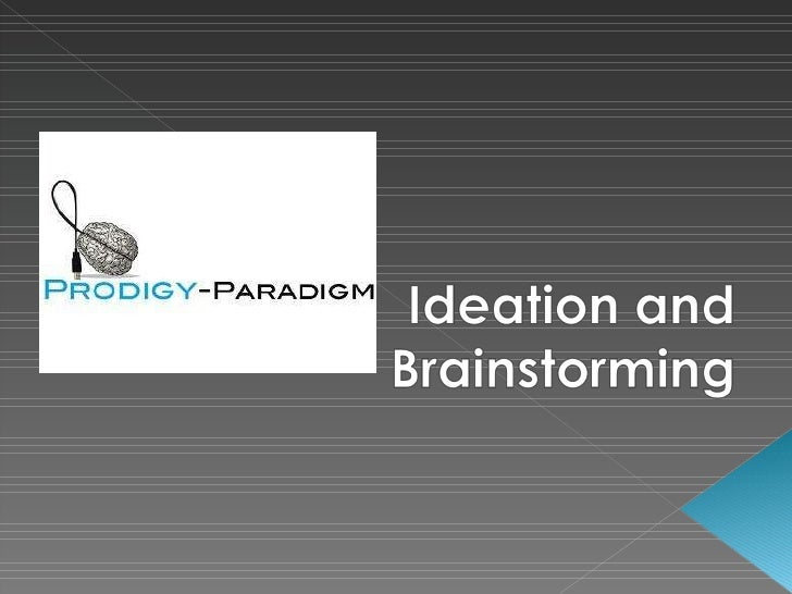 Ideation and Brainstorming<br />