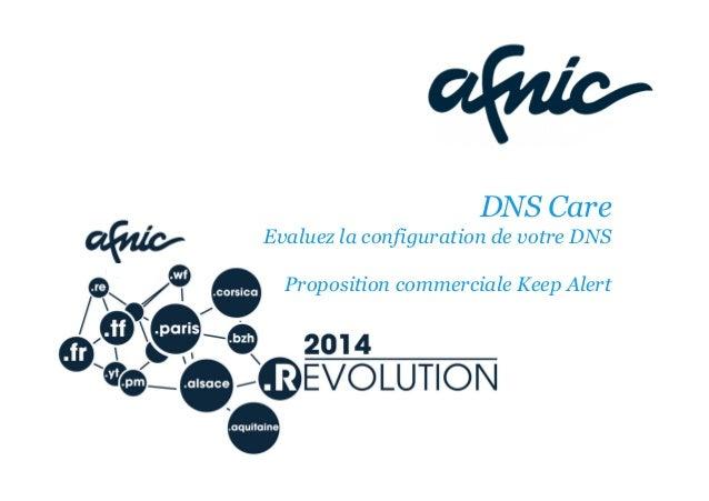 DNS Care Evaluez la configuration de votre DNS Proposition commerciale Keep Alert