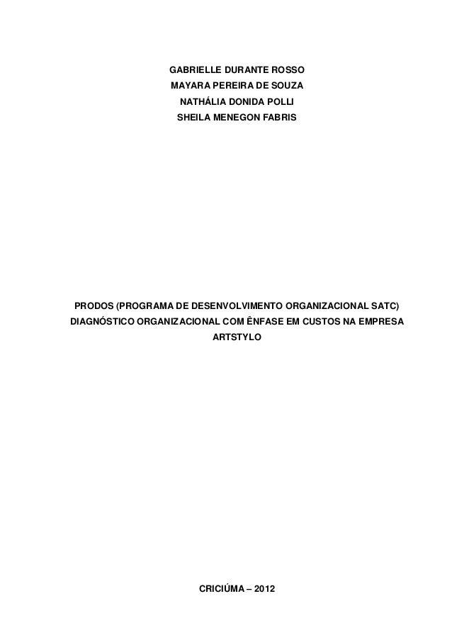 1                 GABRIELLE DURANTE ROSSO                 MAYARA PEREIRA DE SOUZA                   NATHÁLIA DONIDA POLLI ...