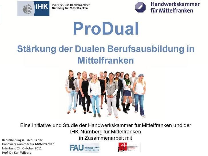 Berufsbildungsausschuss derHandwerkskammer für MittelfrankenNürnberg, 24. Oktober 2011              FachbereichProf. Dr. K...