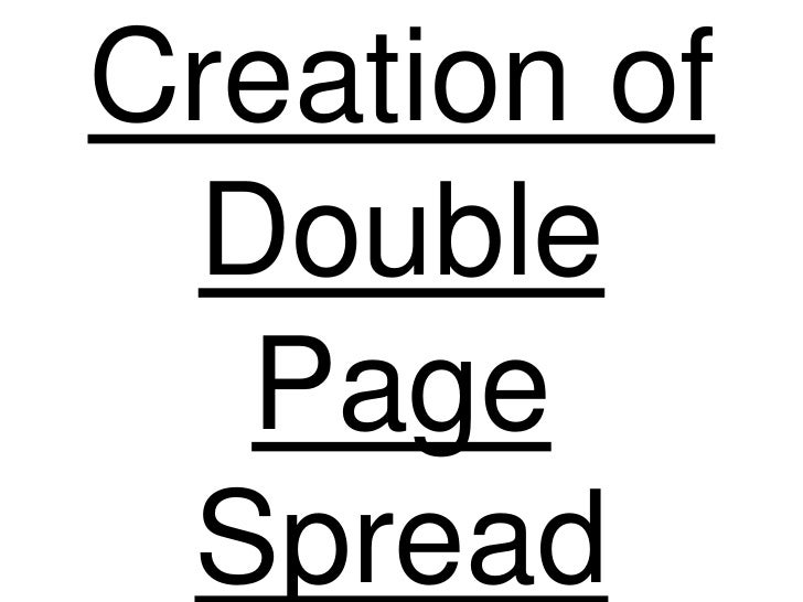 Creation of Double  Page Spread
