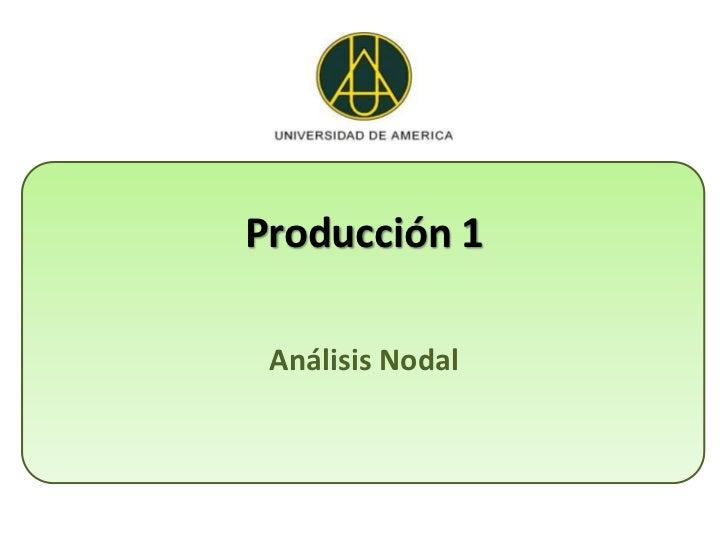Producción 1 Análisis Nodal