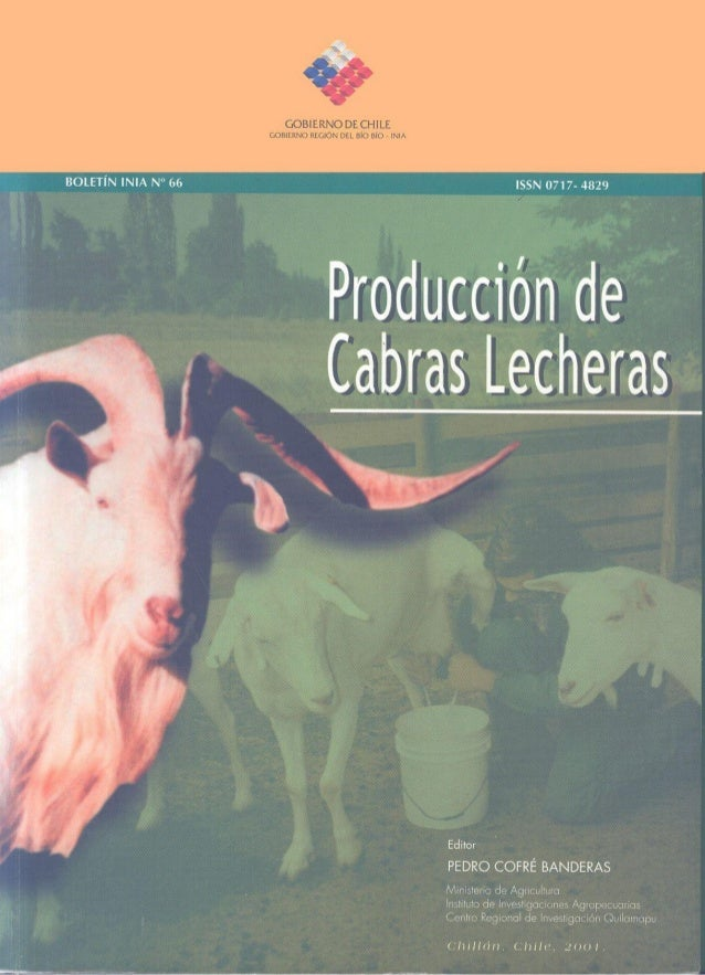 Producción de Cabras Lecheras.Cofré B., Pedro (ed)..Instituto de Investigaciones Agropecuarias.Chillán, Chile. 2001Boletín...
