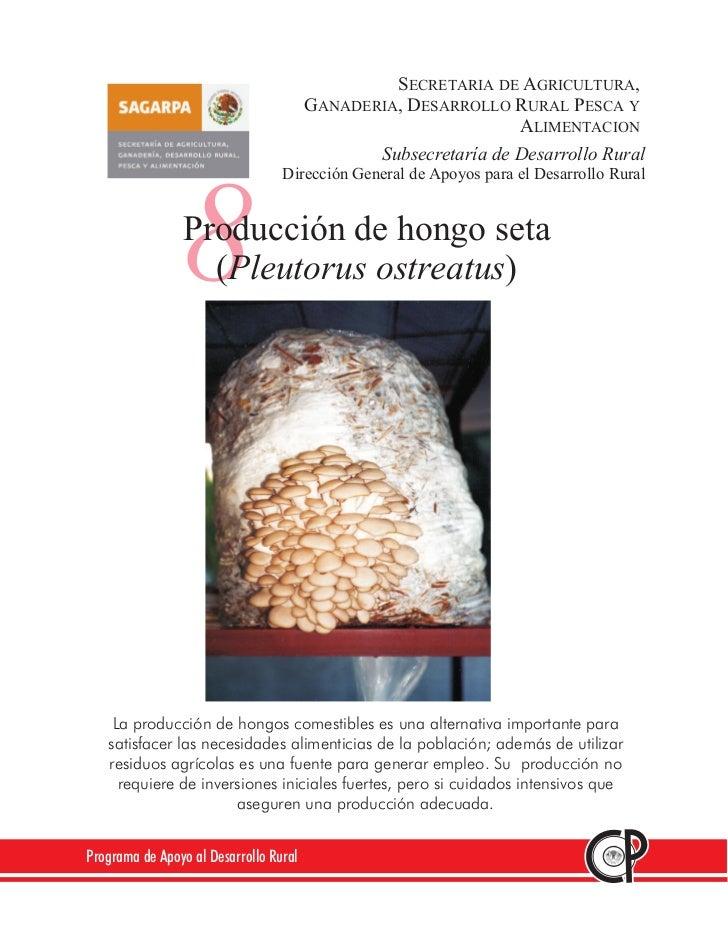 SECRETARIA DE AGRICULTURA,                                        GANADERIA, DESARROLLO RURAL PESCA Y                     ...