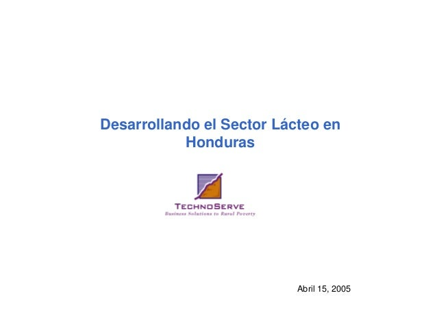 Desarrollando el Sector Lácteo en Honduras Abril 15, 2005