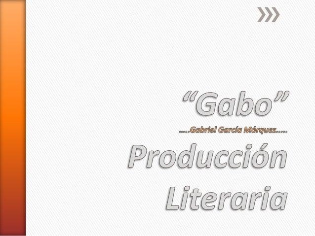 """Producción LiterariaLos años 40                                                                   """"Gabo""""Cuentos , relatos,..."""