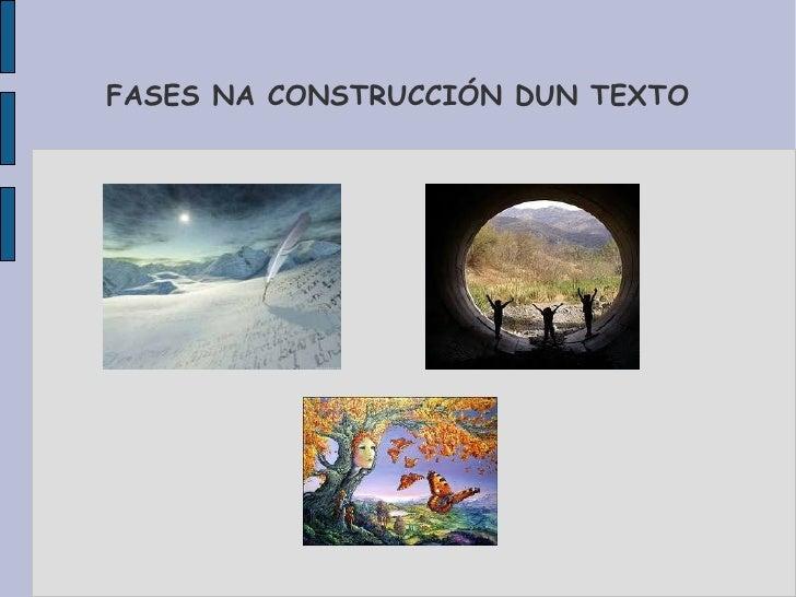 FASES NA CONSTRUCCIÓN DUN TEXTO