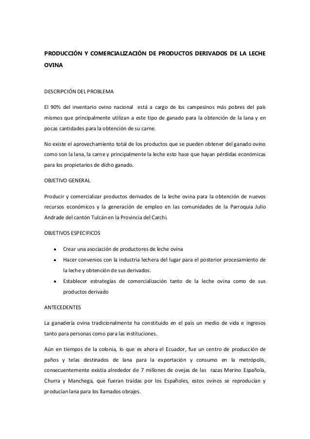 PRODUCCIÓN Y COMERCIALIZACIÓN DE PRODUCTOS DERIVADOS DE LA LECHE OVINA DESCRIPCIÓN DEL PROBLEMA El 90% del inventario ovin...