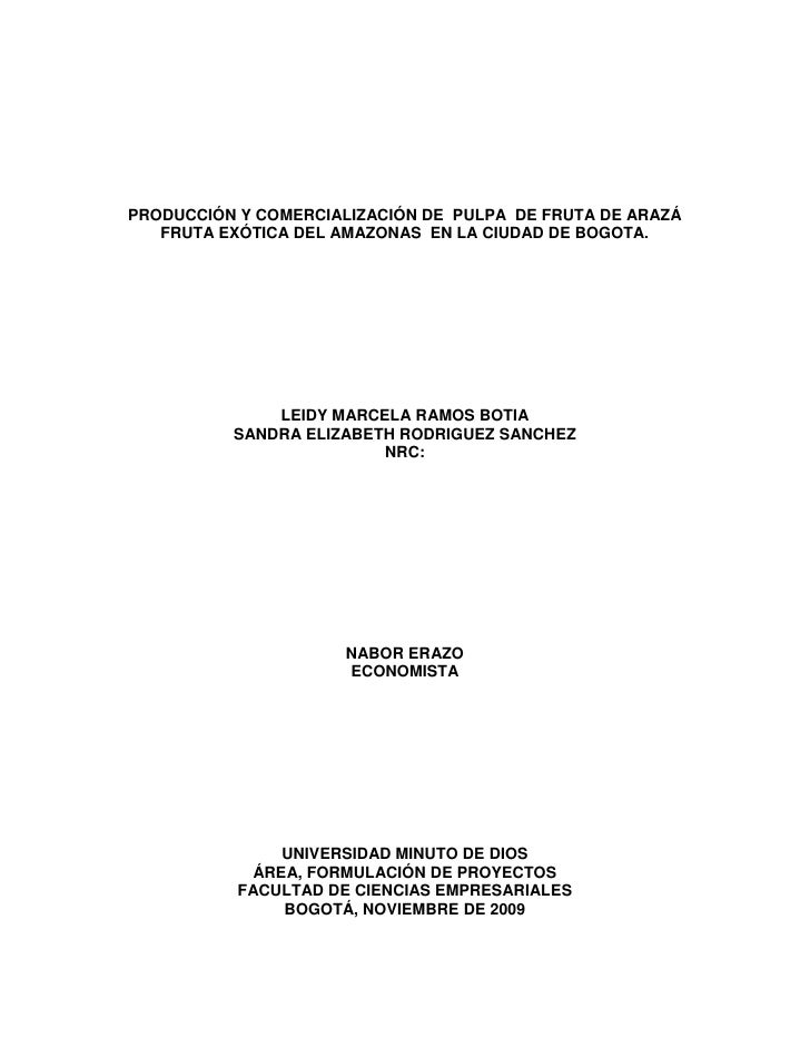PRODUCCIÓN Y COMERCIALIZACIÓN DE PULPA DE FRUTA DE ARAZÁ    FRUTA EXÓTICA DEL AMAZONAS EN LA CIUDAD DE BOGOTA.            ...