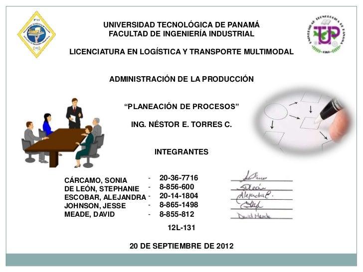 UNIVERSIDAD TECNOLÓGICA DE PANAMÁ          FACULTAD DE INGENIERÍA INDUSTRIAL LICENCIATURA EN LOGÍSTICA Y TRANSPORTE MULTIM...