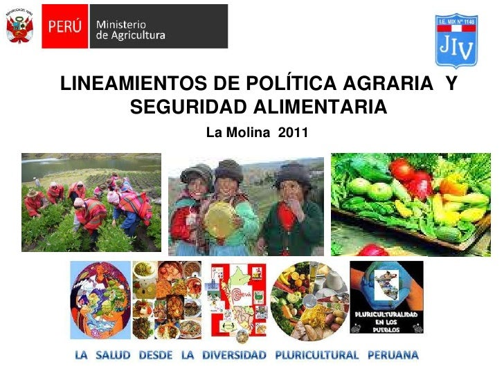 LINEAMIENTOS DE POLÍTICA AGRARIA Y      SEGURIDAD ALIMENTARIA            La Molina 2011