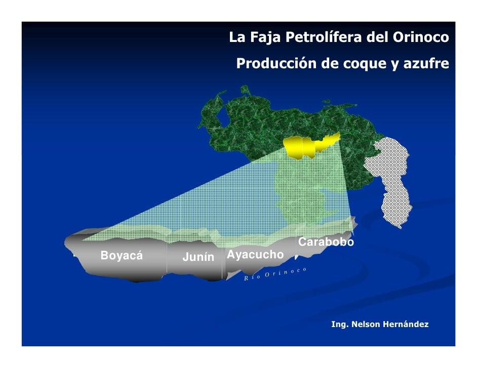 La Faja Petrolífera del Orinoco                  Producción de coque y azufre                                       Carabo...