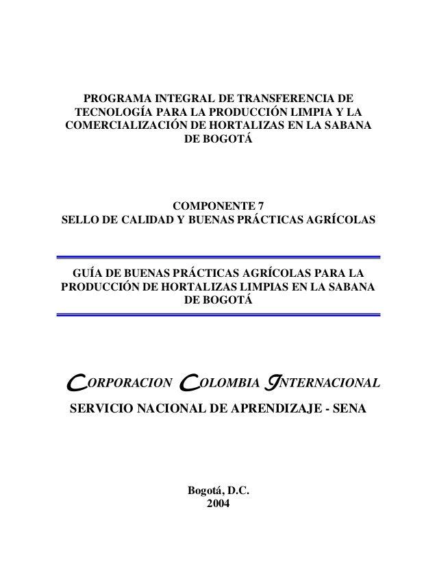 PROGRAMA INTEGRAL DE TRANSFERENCIA DE TECNOLOGÍA PARA LA PRODUCCIÓN LIMPIA Y LA COMERCIALIZACIÓN DE HORTALIZAS EN LA SABAN...
