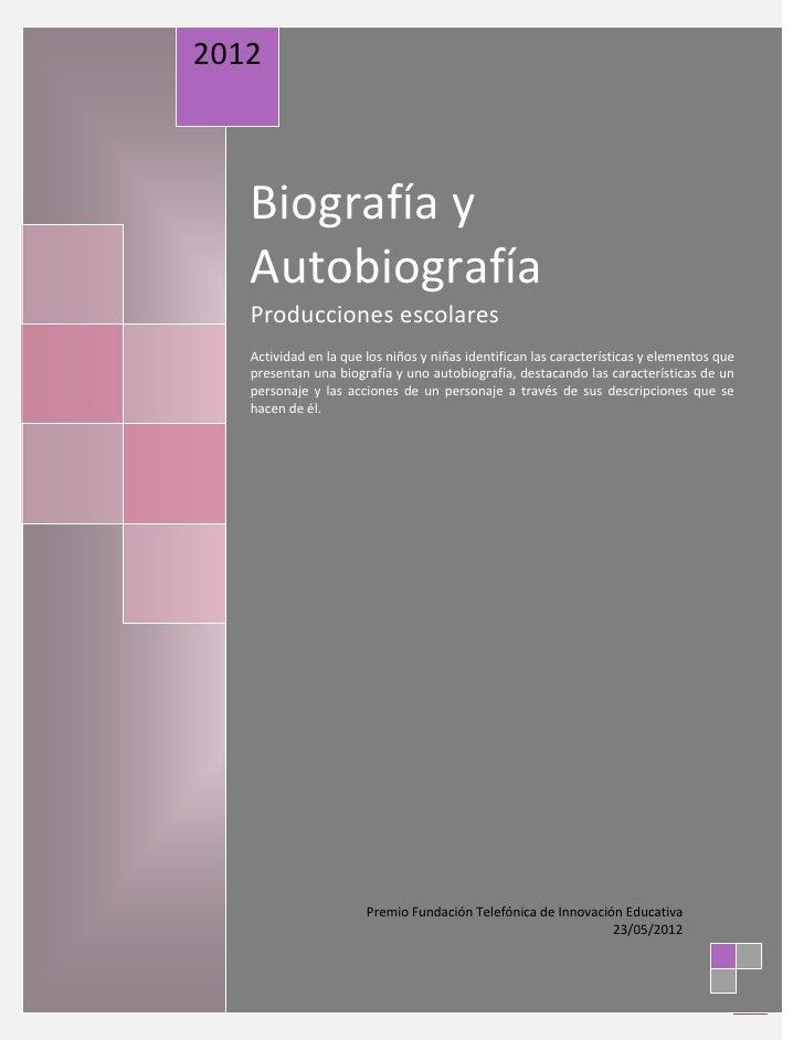 2012   Biografía y   Autobiografía   Producciones escolares   Actividad en la que los niños y niñas identifican las caract...