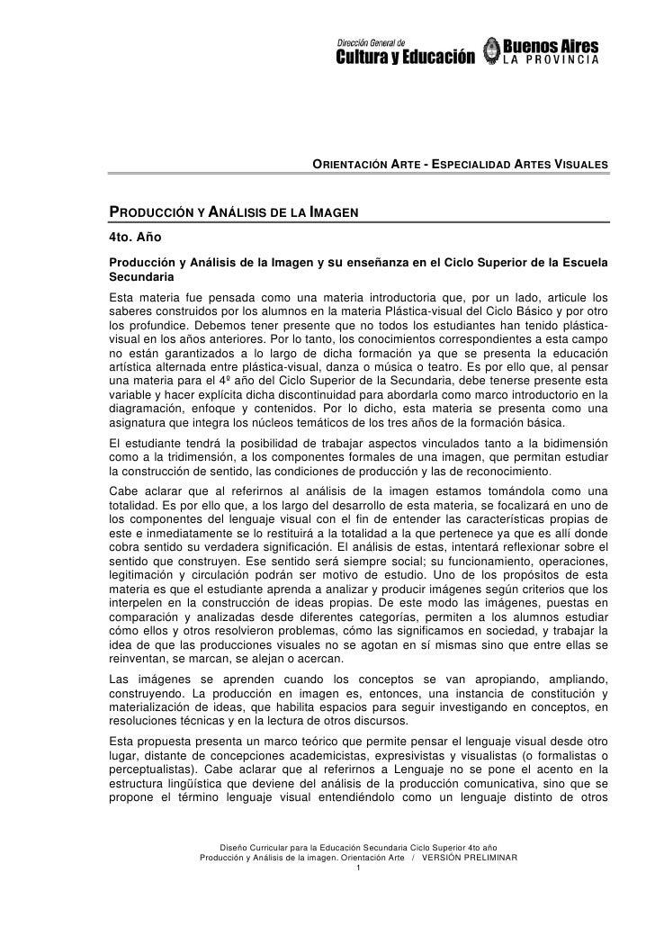 ORIENTACIÓN ARTE - ESPECIALIDAD ARTES VISUALES   PRODUCCIÓN Y ANÁLISIS DE LA IMAGEN 4to. Año Producción y Análisis de la I...