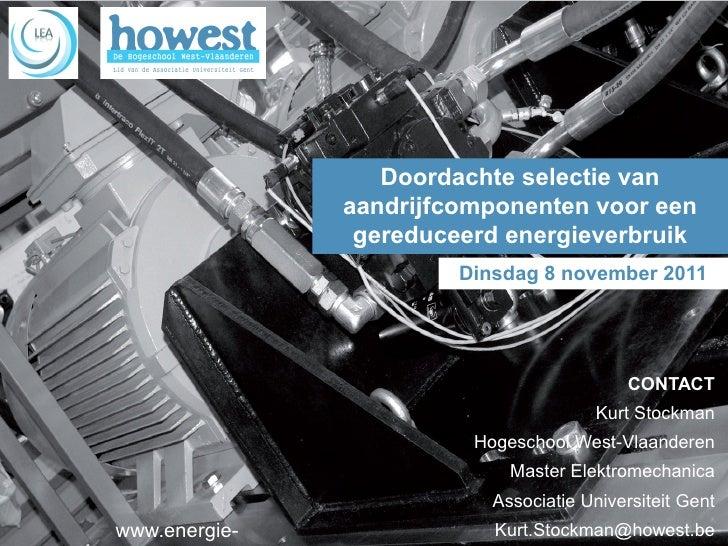 Doordachte selectie van               aandrijfcomponenten voor een                gereduceerd energieverbruik             ...