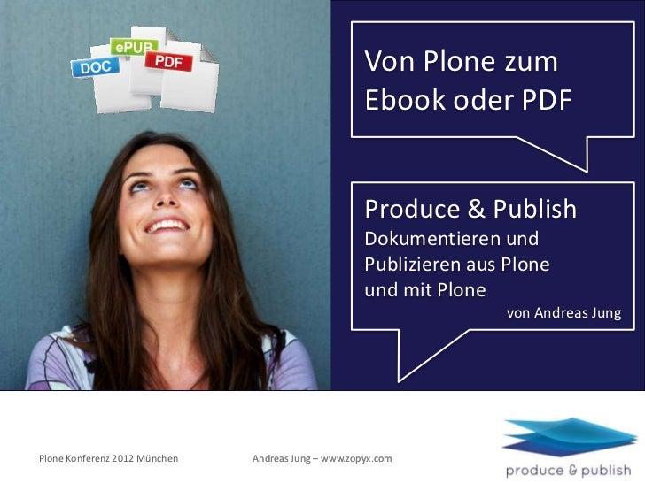 Produce & Publish - von und mit Plone zum PDF und EBook