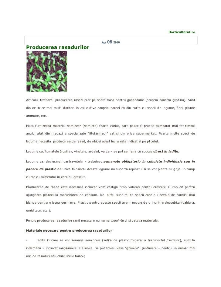 Horticultorul.ro                                                 Apr   08   2010Producerea rasadurilorArticolul trateaza p...
