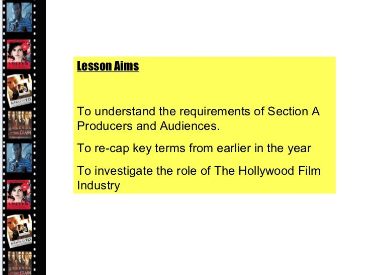 Lesson Aims To understand the requirements of Section A Producers and Audiences. To re-cap key terms from earlier in the y...