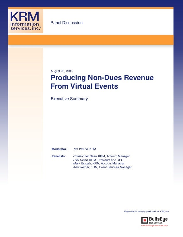 Panel DiscussionAugust 26, 2008Producing Non-Dues RevenueFrom Virtual EventsExecutive SummaryModerator:        Tim Wilson,...