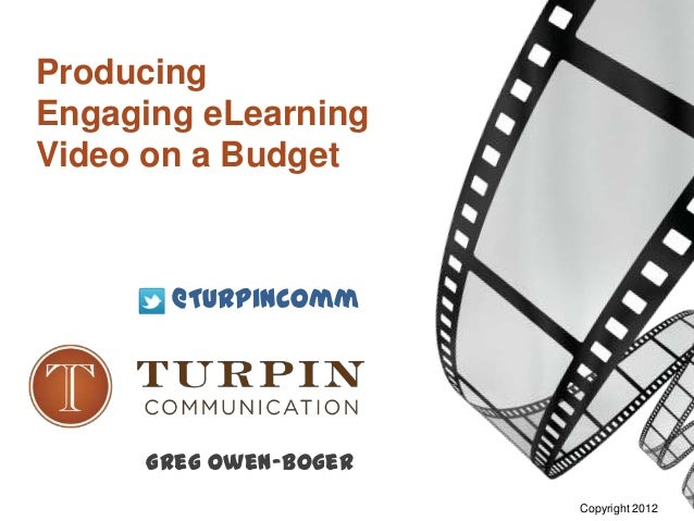 Producing Engaging eLearning Video on a Budget (aka Down & Dirty Video)