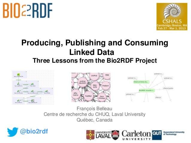 Producing, publishing and consuming linked data - CSHALS 2013