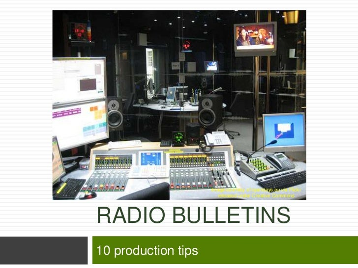 Tips for producing radio bulletins