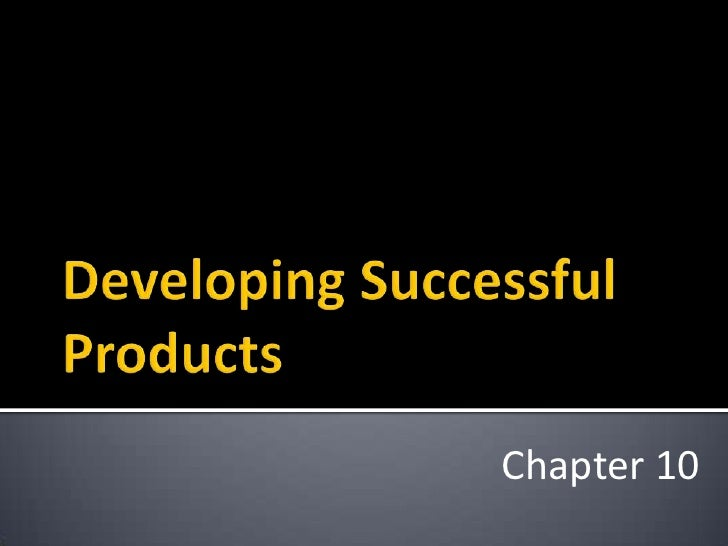 Developing Successful Products<br />Chapter 10<br />