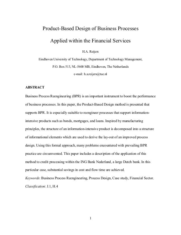1 Product-Based Design of Business Processes Applied within the Financial Services H.A. Reijers Eindhoven University of Te...
