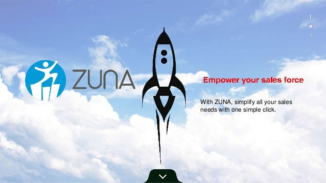 With ZUNA, simplify all your sales needs with one simple click.