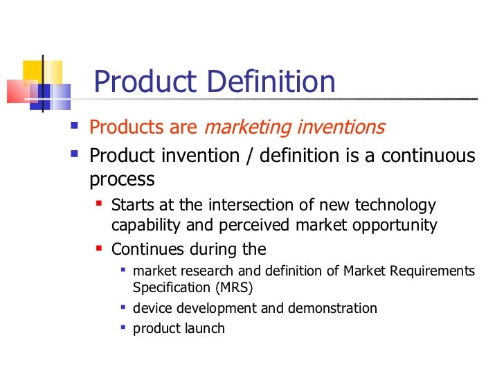 Definition: A good, idea, method, information, object or service created as a result of a process and serves a need or Click to read more about product.