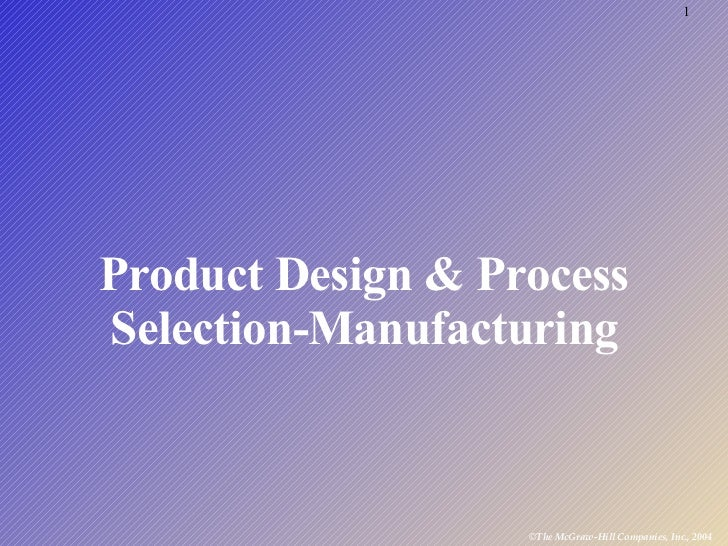Product Design & Process Selection  Manufacturing