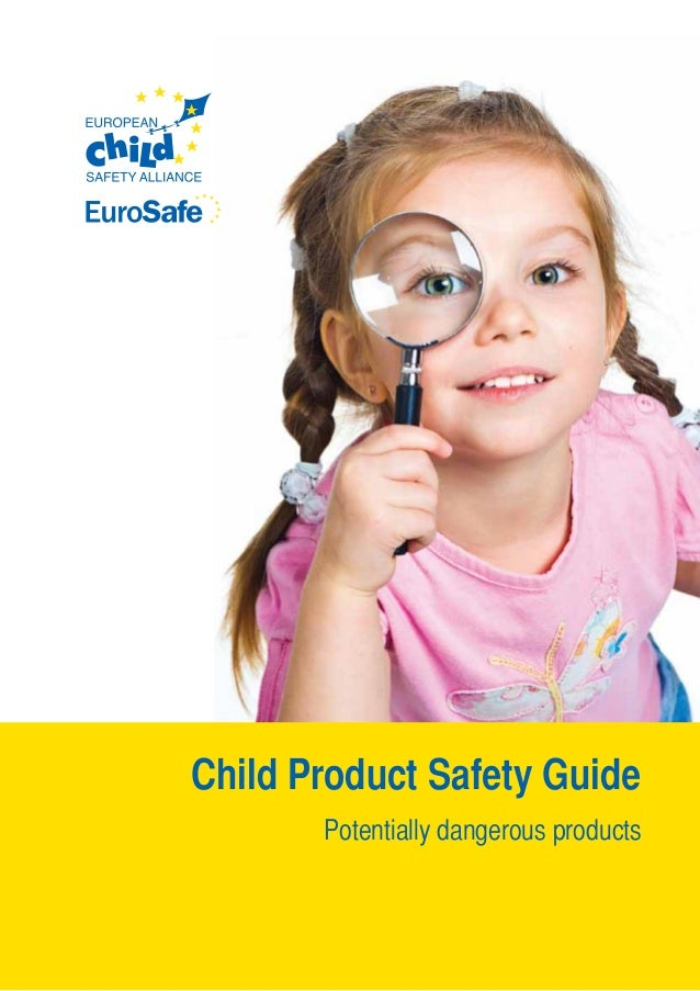 Child Product Safety Guide Potentially dangerous products