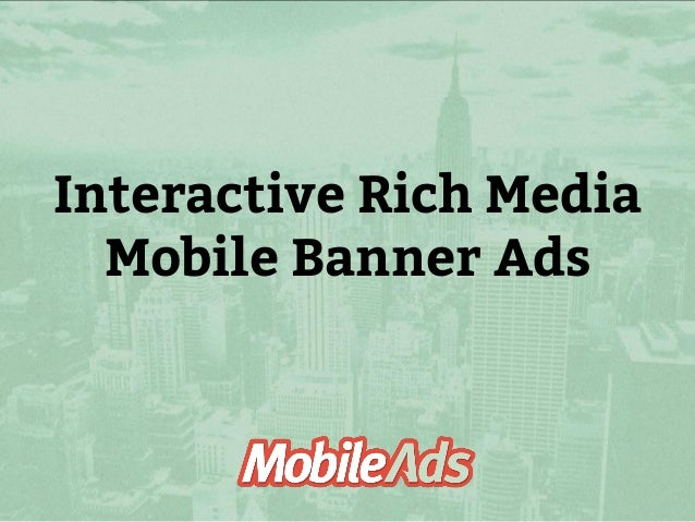 Interactive Rich Media Mobile Banner Ads