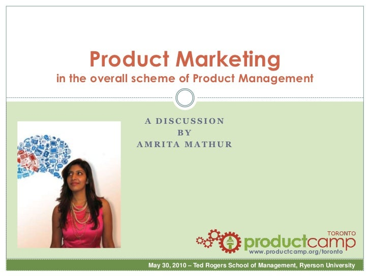 Product Marketingin the overall scheme of Product Management<br />A discussion<br />By<br />Amrita mathur<br />