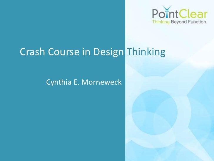 Crash Course in Design Thinking     Cynthia E. Morneweck