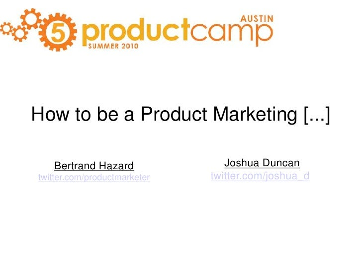 ProductCamp Austin Summer 2010- How to be a Product Marketing [...]
