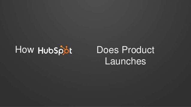The Story of HubSpot Product Launches (Maggie Hibma) ProductCamp Boston 2014