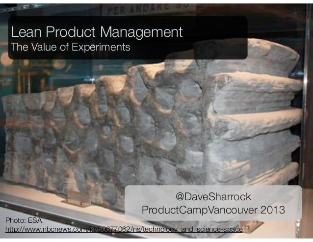 Lean Product Management The Value of Experiments                                                   @DaveSharrock          ...