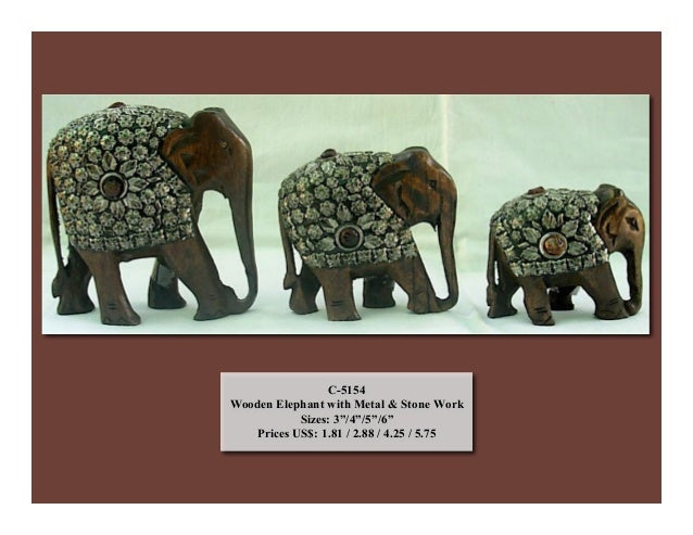 "C-5154 Wooden Elephant with Metal & Stone Work Sizes: 3""/4""/5""/6"" Prices US$: 1.81 / 2.88 / 4.25 / 5.75"