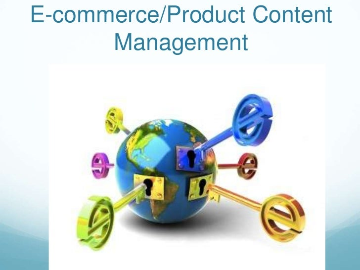 E-commerce/Product Content      Management